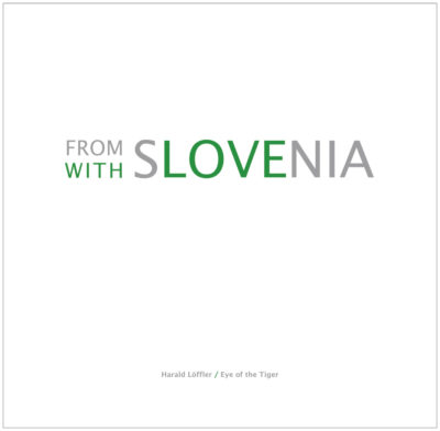 From Slovenia With Love – Buch von Harald Löffler