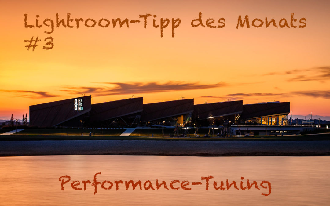 "Lightroom-Tipp #3: ""Performance-Tuning"""
