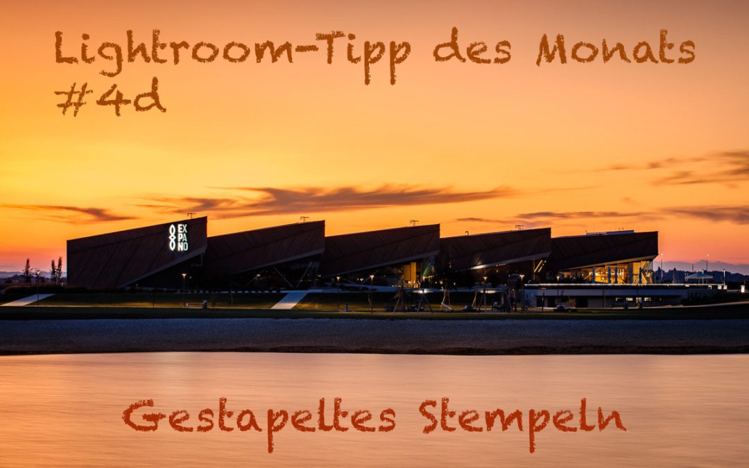 "Lightroom-Tipp #4d: ""Stempel-Stapel"""