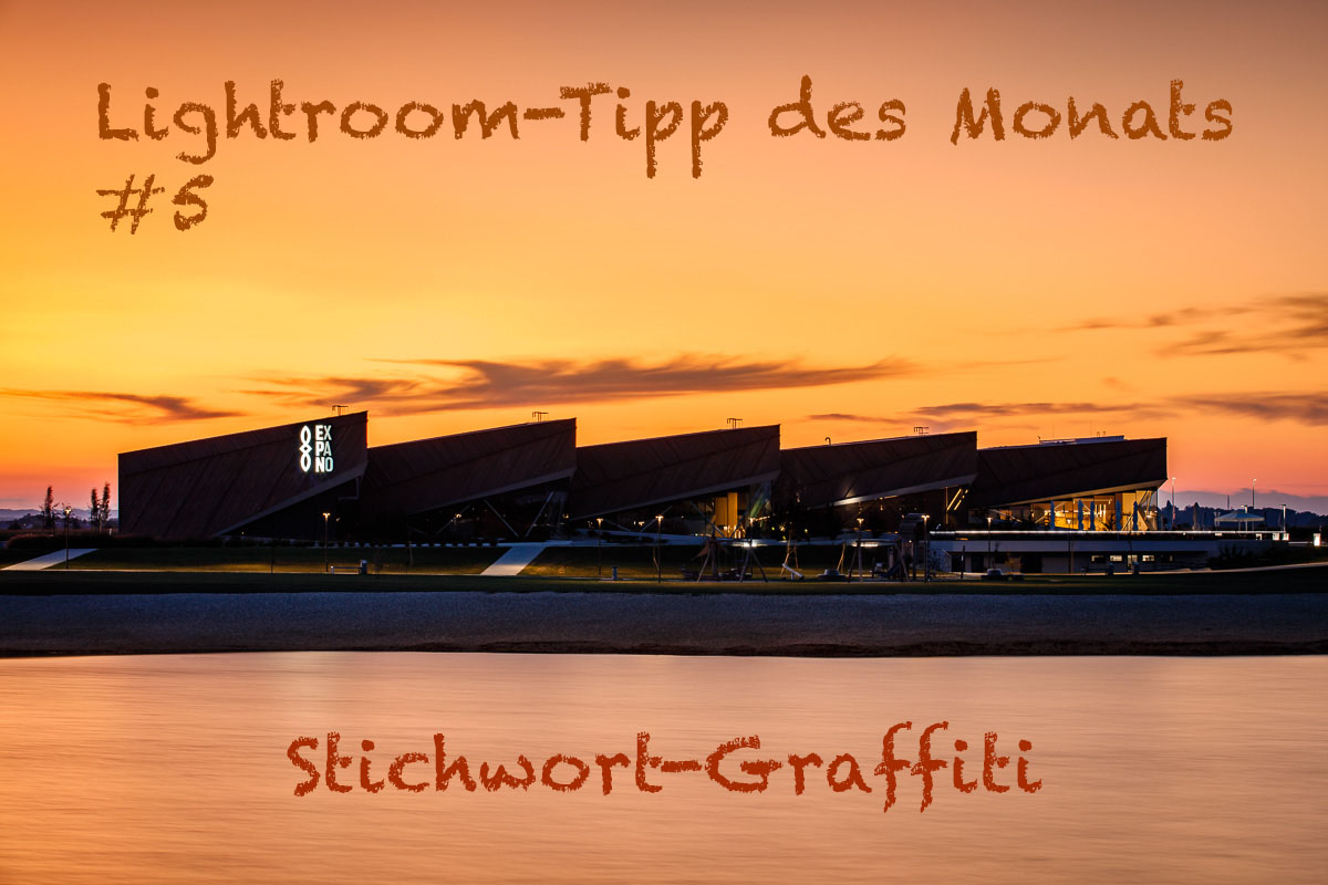 "LTM005 00 Header - Lightroom-Tipp #5: ""Stichwort-Graffiti"""