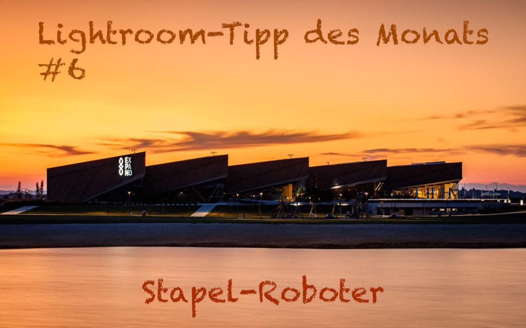"""Lightroom-Tipp #6: """"Stapel-Roboter"""""""